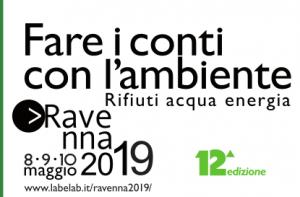 """""""FARE I CONTI CON L'AMBIENTE"""" :dall' 8 al 10 maggio a Ravenna un evento tecnico-scientifico e culturale riguardante il tema di rifiuti, bonifiche e ambiente"""